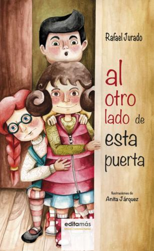 Al otro lado de esta puerta, Rafael Jurado, escritor. Entrevistas. Cuentos ilustrados, novela, literatura, Coín, Málaga