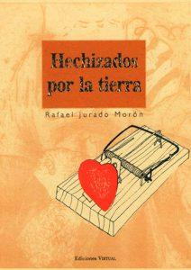 Hechizados por la tierra, Rafael Jurado, escritor. Entrevistas. Cuentos ilustrados, novela, literatura, Coín, Málaga