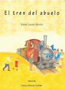 El tren del abuelo, Rafael Jurado, escritor. Entrevistas. Cuentos ilustrados, novela, literatura, Coín, Málaga. Patricia Mancilla